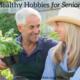 11-Healthy-Hobbies-for-Seniors-300x192-f83f5e0eaff9c1e7918f961886977f9d7966e2b2