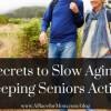 secrets-to-slow-aging-300x192-ee9f401bc11699809f28f690bdce40819c0d49e5